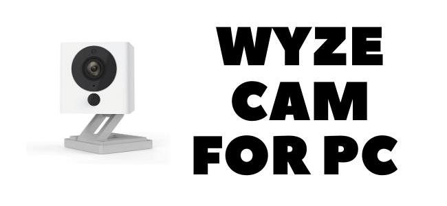Wyze Cam for PC/Mac