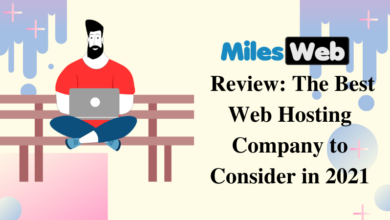 MilesWeb Review The Best Web Hosting Company to Consider in 2021